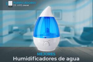 Mejores Humidificadores de Agua del Mercado